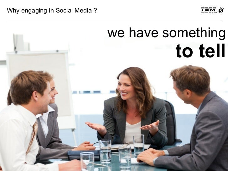 Why engaging in Social Media ?                                 we have something                                          ...