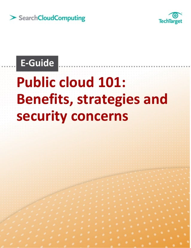 Public cloud 101: Benefits, strategies and security concerns
