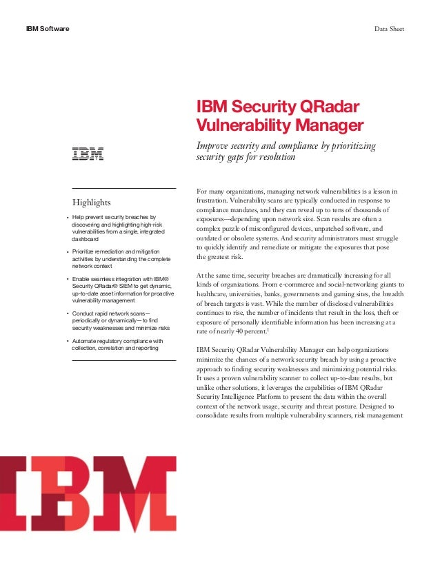 IBM Software Data Sheet IBM Security QRadar Vulnerability Manager Improve security and compliance by prioritizing security...