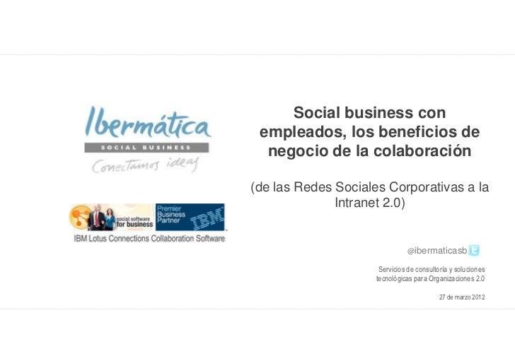 Social business con empleados, los beneficios de  negocio de la colaboración(de las Redes Sociales Corporativas a la      ...