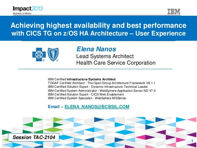 Session #TAC-2104 - Achieving highest availability and best performance with CICS TG on z/OS HA Architecture - User Experi...