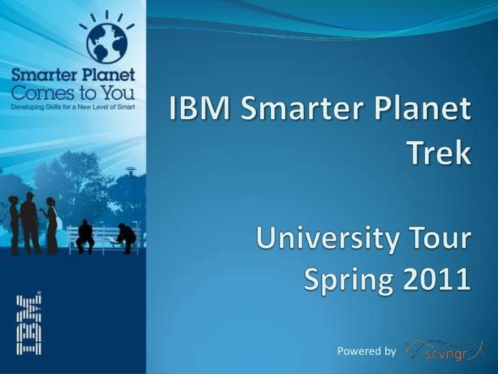 IBM Smarter Planet TrekUniversity Tour Spring 2011<br />Powered by <br />