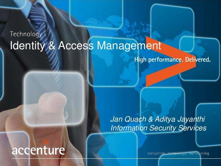 Identity & Access Management                                                  Jan Quach & Aditya Jayanthi                 ...