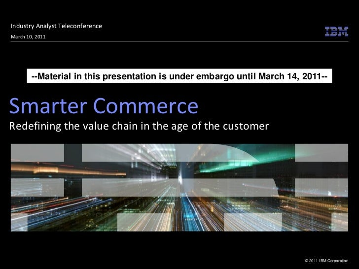 Industry Analyst TeleconferenceMarch 10, 2011        --Material in this presentation is under embargo until March 14, 2011...
