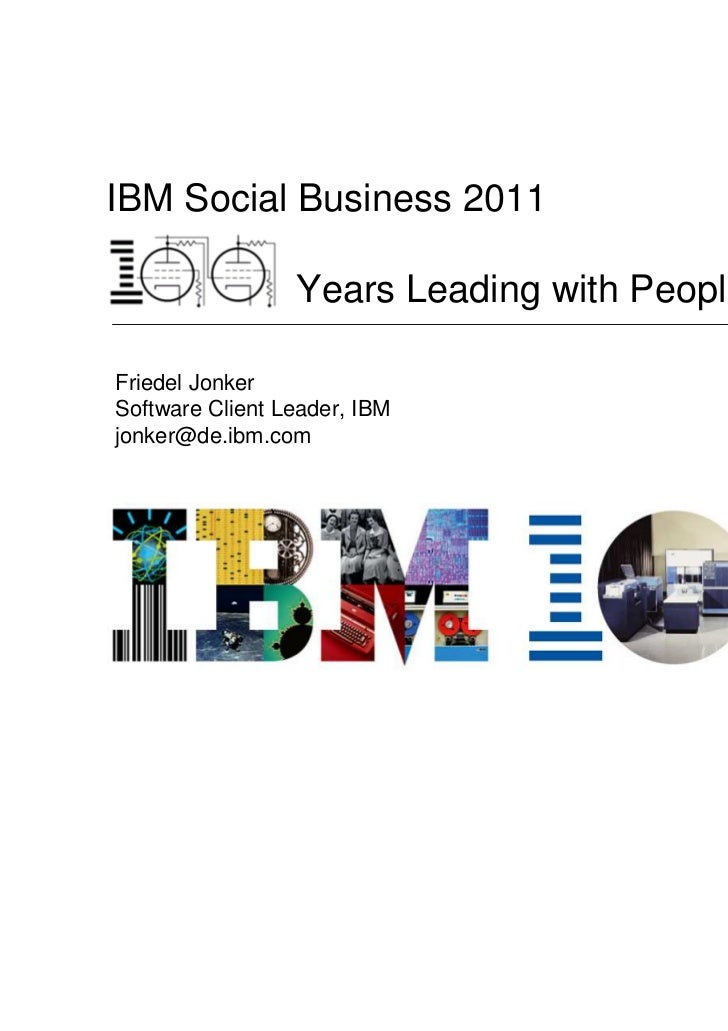 IBM Social Business 2011                 Years Leading with PeopleFriedel JonkerSoftware Client Leader, IBMjonker@de.ibm.c...