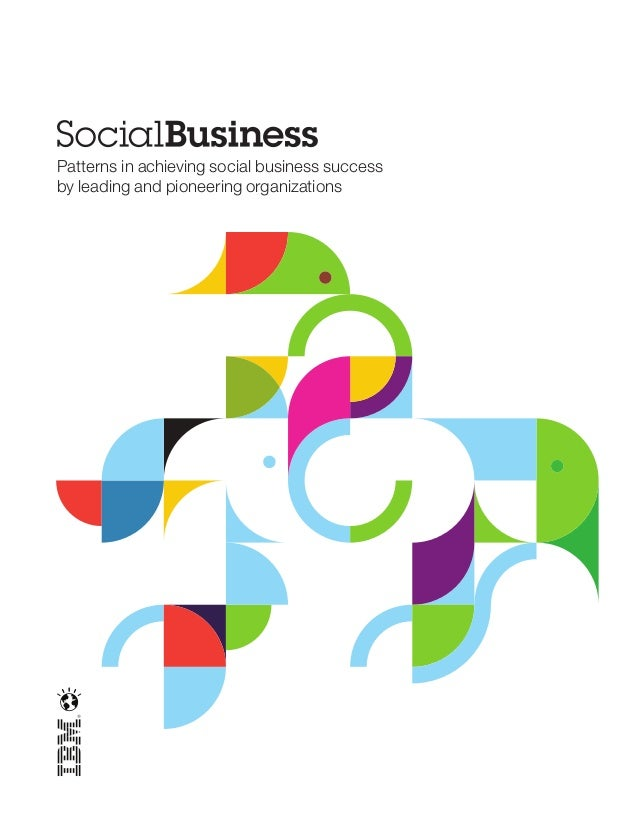Patterns in achieving social business successby leading and pioneering organizations