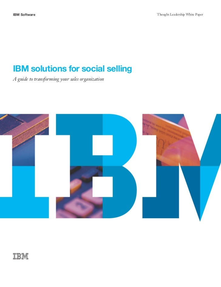 IBM Software                                      Thought Leadership White PaperIBM solutions for social sellingA guide to...