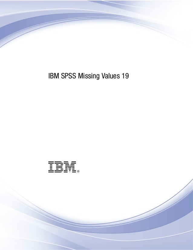 i IBM SPSS Missing Values 19