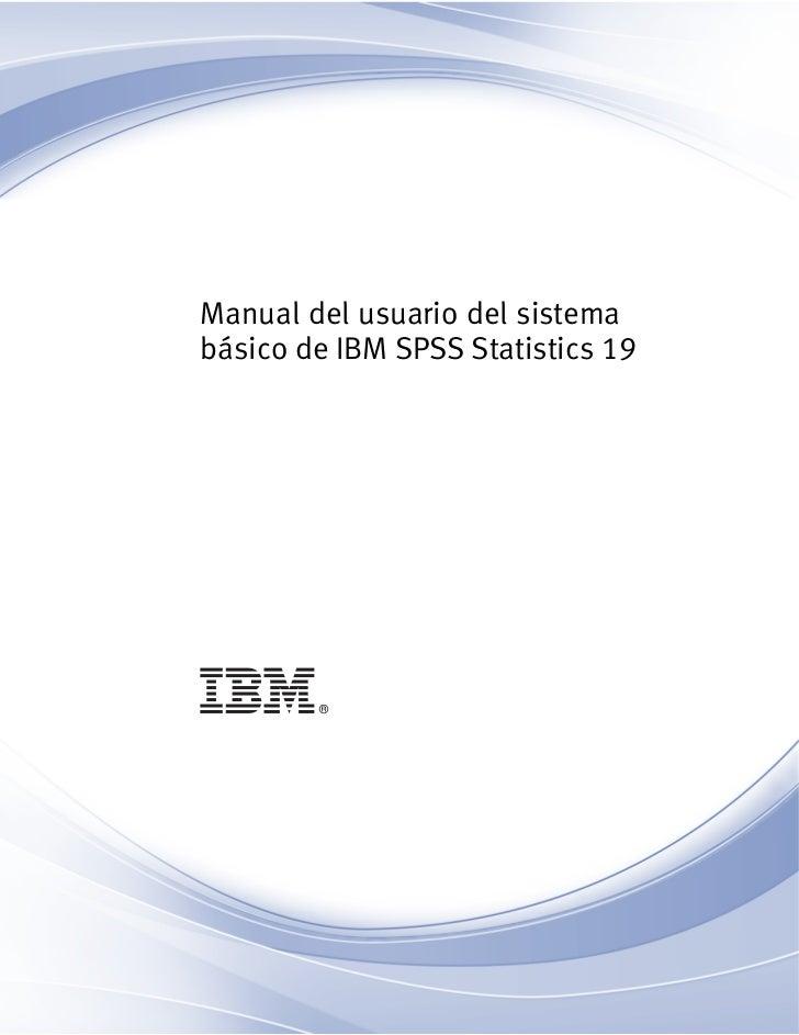 i    Manual del usuario del sistema    básico de IBM SPSS Statistics 19