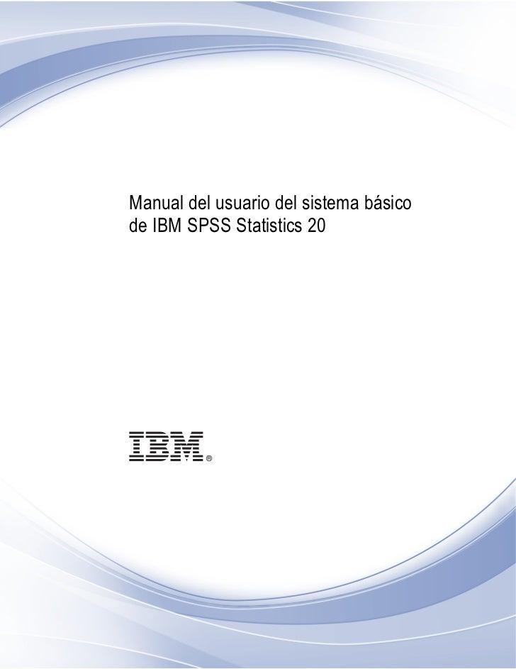 i    Manual del usuario del sistema básico    de IBM SPSS Statistics 20