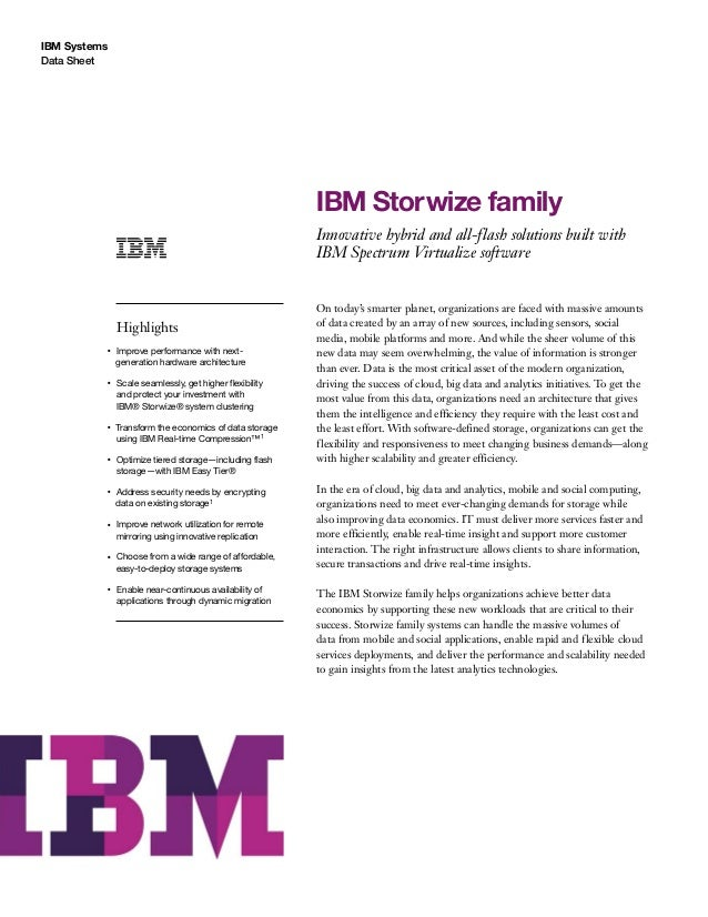 IBM Systems Data Sheet IBM Storwize family Innovative hybrid and all-flash solutions built with IBM Spectrum Virtualize so...