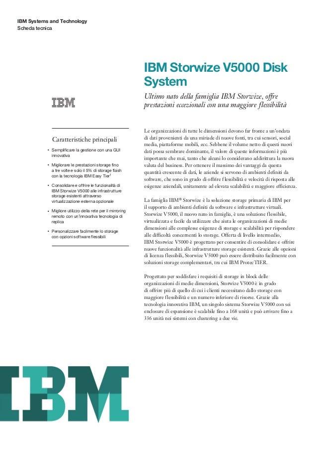 IBM Systems and Technology Scheda tecnica  IBM Storwize V5000 Disk System Ultimo nato della famiglia IBM Storwize, offre p...