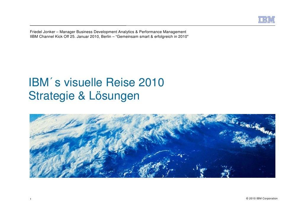 Friedel Jonker – Manager Business Development Analytics & Performance Management IIBM Channel Kick Off 25. Januar 2010, Be...