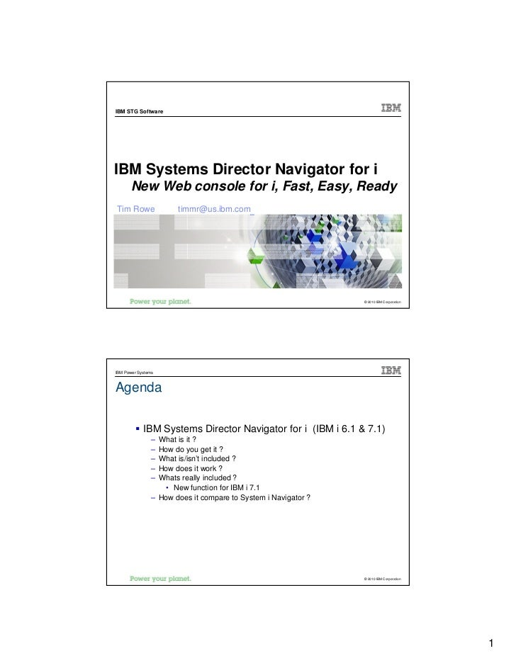 IBM STG SoftwareIBM Systems Director Navigator for i      New Web console for i, Fast, Easy, ReadyTim Rowe               t...