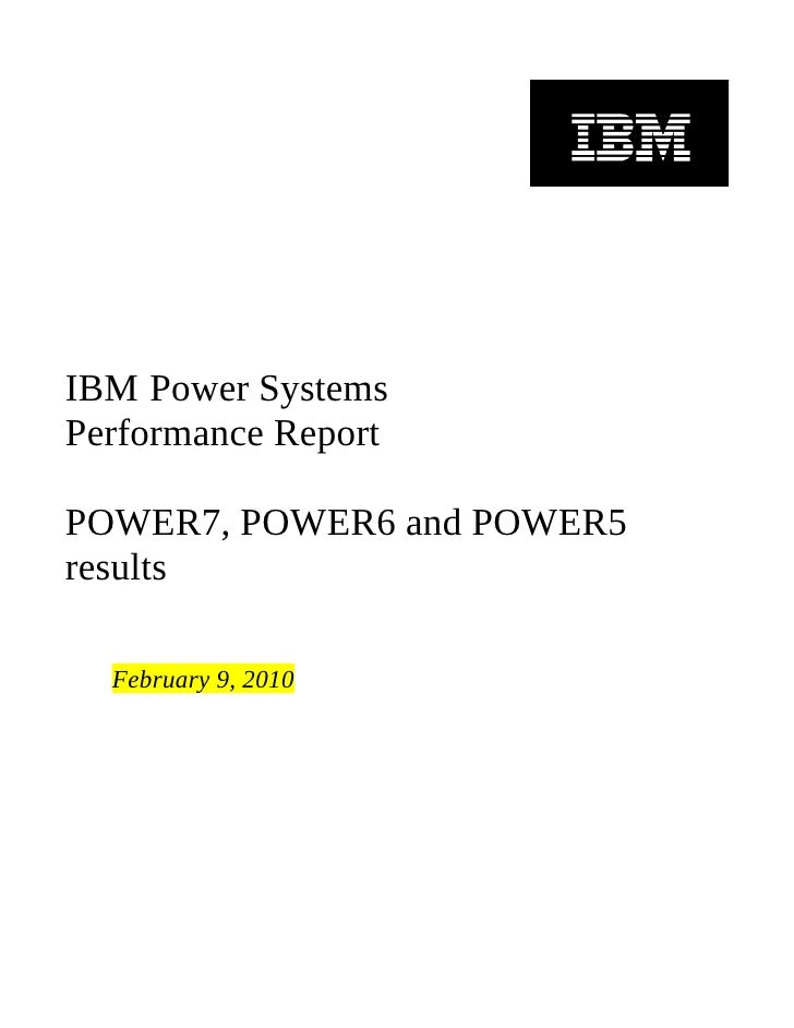 IBM Power Systems Performance Report  POWER7, POWER6 and POWER5 results    February 9, 2010