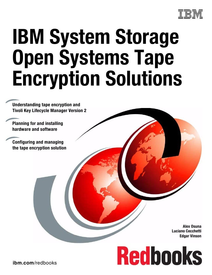 Front coverIBM System StorageOpen Systems TapeEncryption SolutionsUnderstanding tape encryption andTivoli Key Lifecycle Ma...