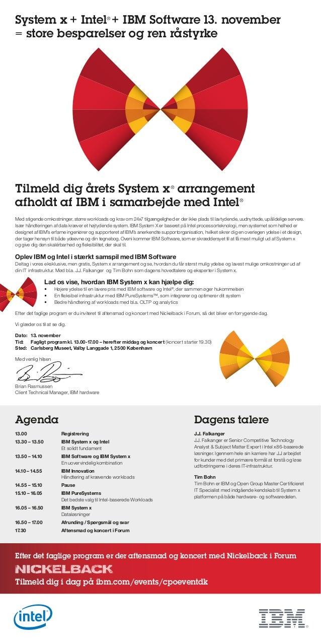 System x + Intel + IBM Software 13. november = store besparelser og ren råstyrke ®  Tilmeld dig årets System x arrangement...