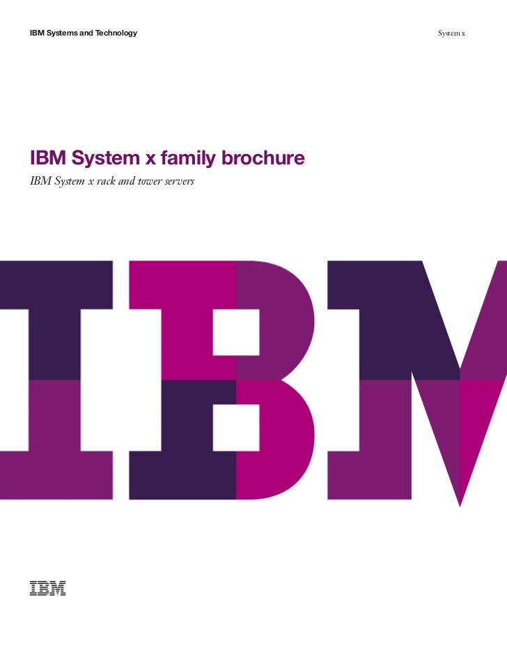 IBM Systems and Technology            System xIBM System x family brochureIBM System x rack and tower servers