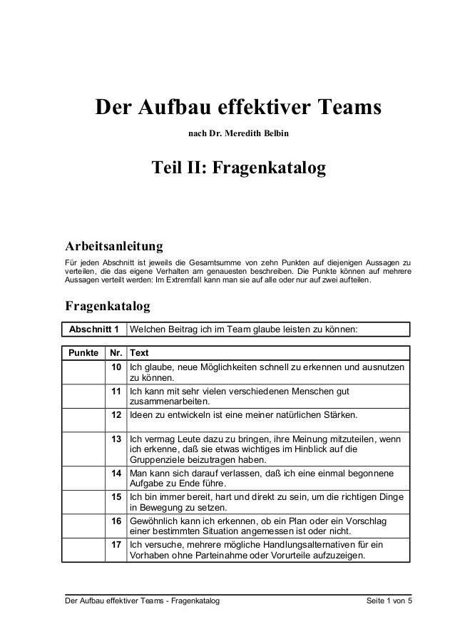 Der Aufbau effektiver Teamsnach Dr. Meredith BelbinTeil II: FragenkatalogArbeitsanleitungFür jeden Abschnitt ist jeweils d...