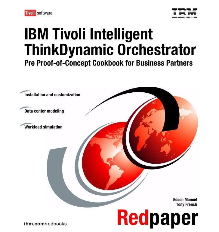 Front coverIBM Tivoli IntelligentThinkDynamic OrchestratorPre Proof-of-Concept Cookbook for Business PartnersInstallation ...