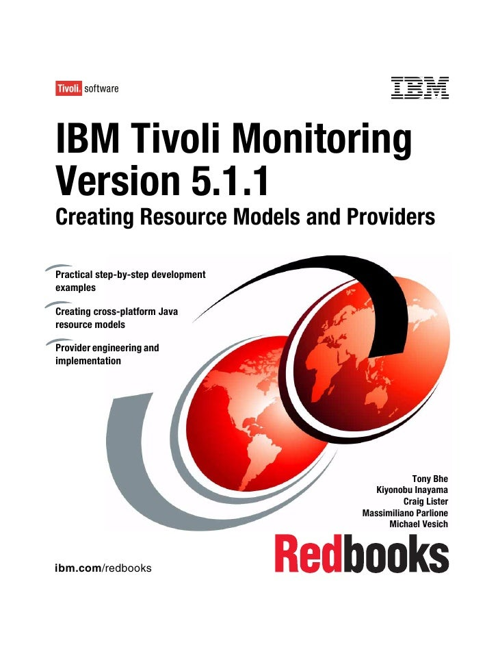 Front coverIBM Tivoli MonitoringVersion 5.1.1Creating Resource Models and ProvidersPractical step-by-step developmentexamp...