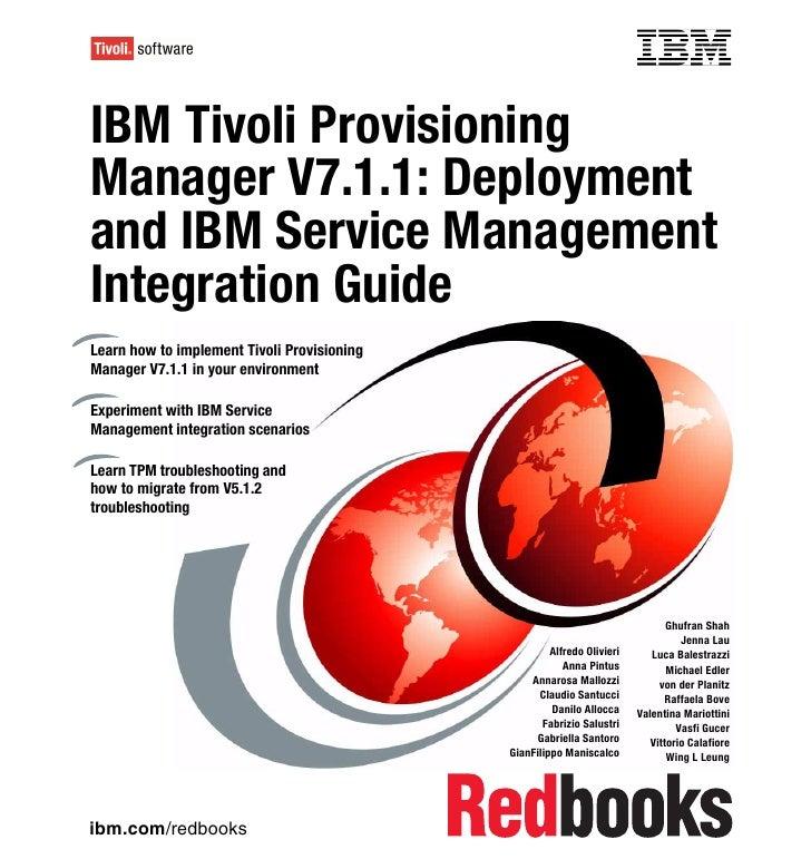 Front coverIBM Tivoli ProvisioningManager V7.1.1: Deploymentand IBM Service ManagementIntegration GuideLearn how to implem...