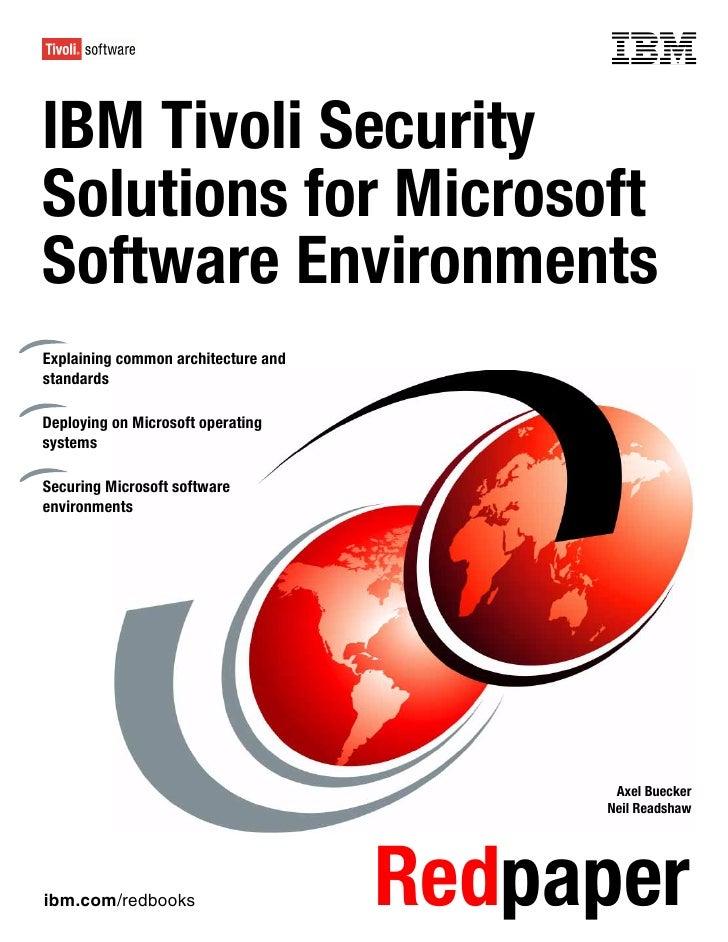 Front coverIBM Tivoli SecuritySolutions for MicrosoftSoftware EnvironmentsExplaining common architecture andstandardsDeplo...