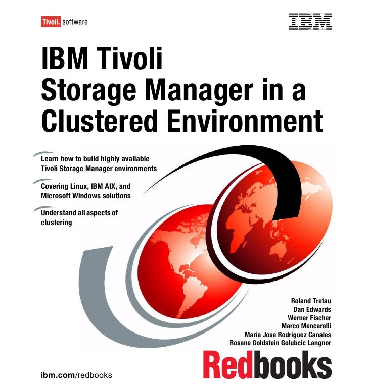 Front coverIBM TivoliStorage Manager in aClustered EnvironmentLearn how to build highly availableTivoli Storage Manager en...