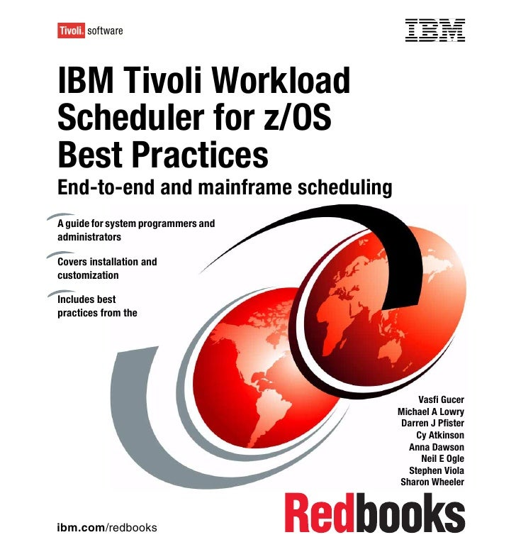 Front coverIBM Tivoli WorkloadScheduler for z/OSBest PracticesEnd-to-end and mainframe schedulingA guide for system progra...