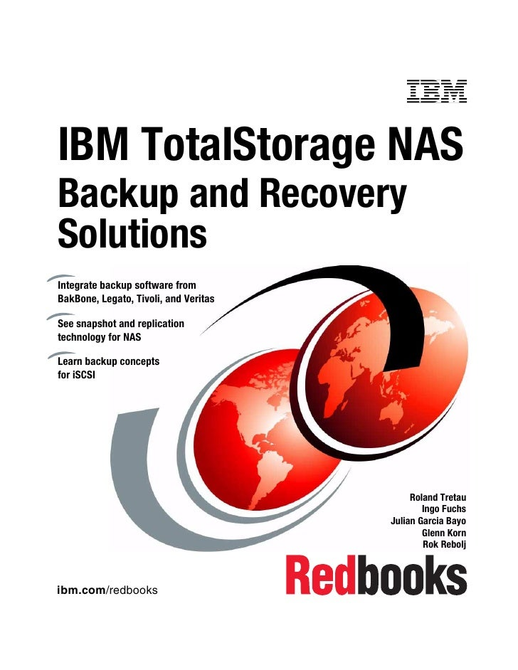 Front coverIBM TotalStorage NASBackup and RecoverySolutionsIntegrate backup software fromBakBone, Legato, Tivoli, and Veri...