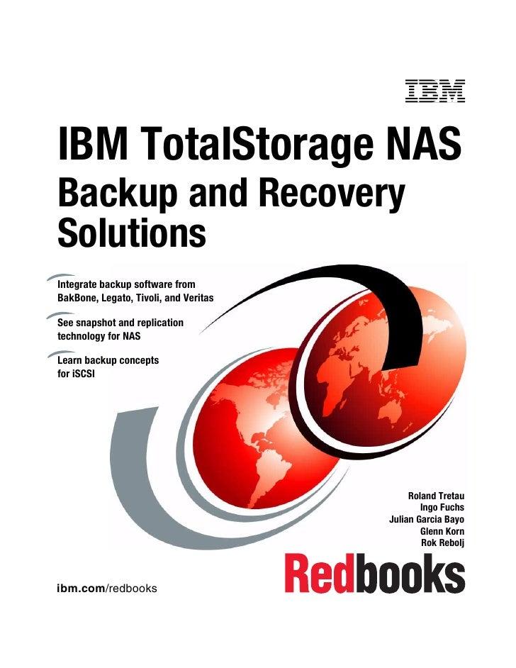 Front coverIBM TotalStorage NASBackup and RecoverySolutionsIntegrate backup software fromBakBone, Legato, Tivoli, and Veri...
