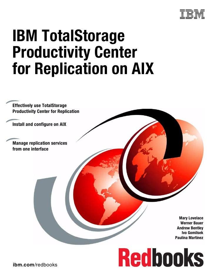 Front coverIBM TotalStorageProductivity Centerfor Replication on AIXEffectively use TotalStorageProductivity Center for Re...