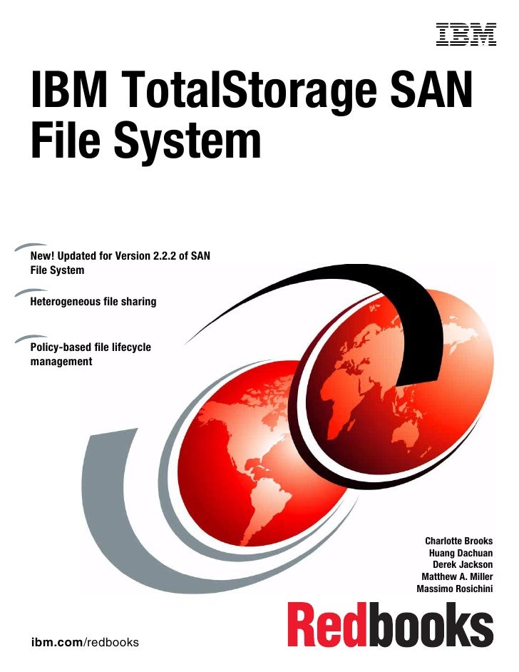 Front coverIBM TotalStorage SANFile SystemNew! Updated for Version 2.2.2 of SANFile SystemHeterogeneous file sharingPolicy...