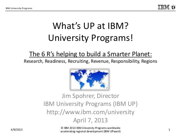 IBM University Programs                            What's UP at IBM?                           University Programs!       ...