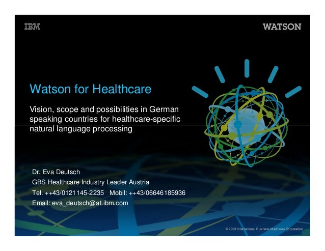 Watson for Healthcare Vision, scope and possibilities in German speaking countries for healthcare-specific natural languag...