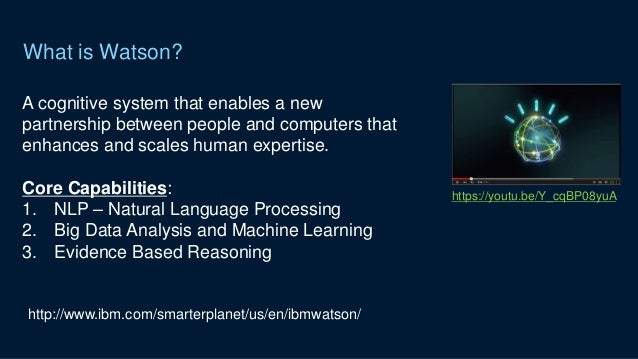 the human like capabilities of watson an computer created by ibm More than seven years after ibm watson beat a couple of human jeopardy champions, the company has continued to make hay with the brand watson, at its core, is simply an artificial intelligence.