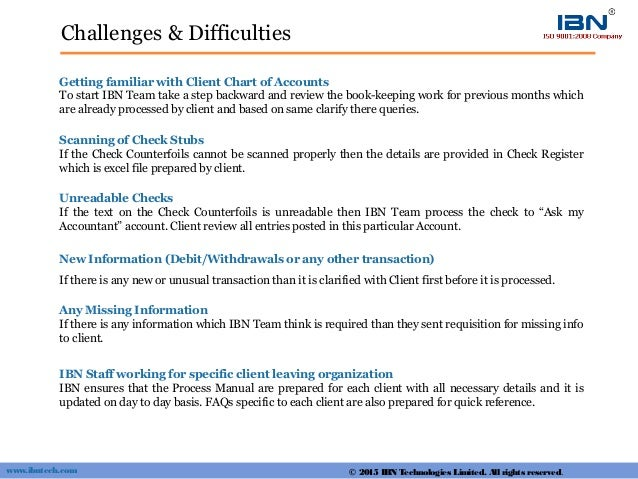 Challenges & Difficulties IBN Staff working for specific client leaving organization IBN ensures that the Process Manual a...