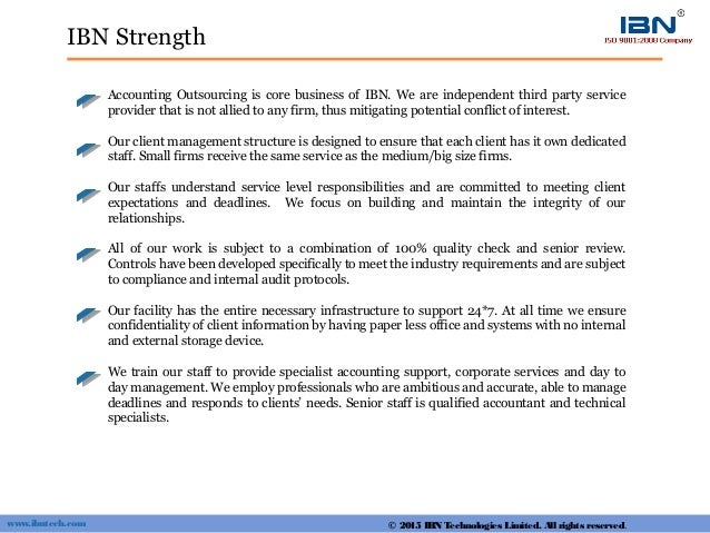 IBN Strength Accounting Outsourcing is core business of IBN. We are independent third party service provider that is not a...