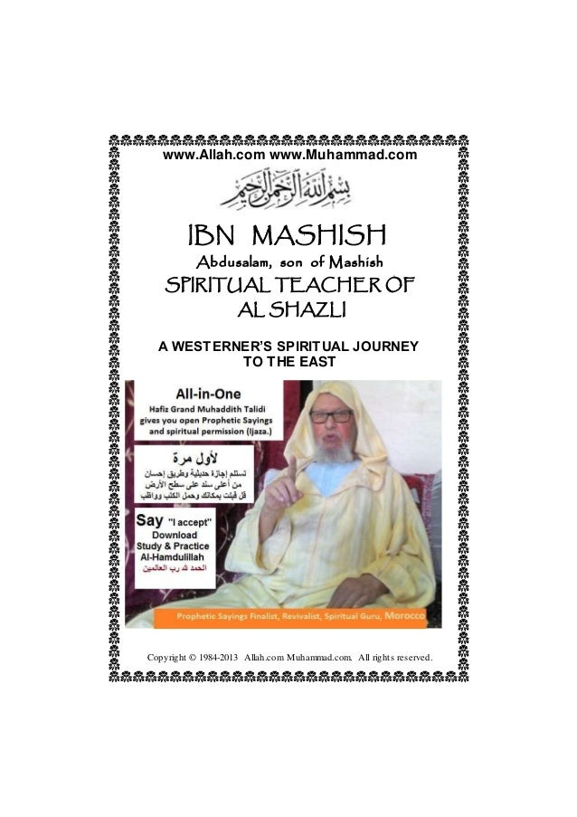 www.Allah.com www.Muhammad.com IBN MASHISH Abdusalam, son of Mashish SPIRITUAL TEACHER OF AL SHAZLI A WESTERNER'S SPIRITUA...