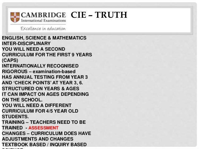 CIE – TRUTH ENGLISH, SCIENCE & MATHEMATICS INTER-DISCIPLINARY YOU WILL NEED A SECOND CURRICULUM FOR THE FIRST 9 YEARS (CAP...