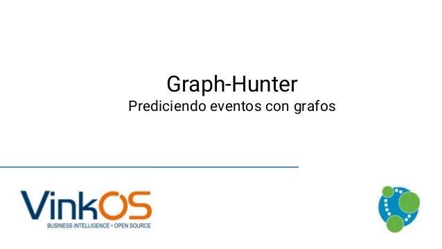 Graph-Hunter Prediciendo eventos con grafos