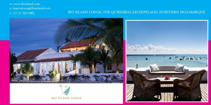 w: www.iboisland.come: reservations@iboisland.comt: +27 21 702 0285              IBO ISLAND LODGE, THE QUIRIMBAS ARCHIPELA...