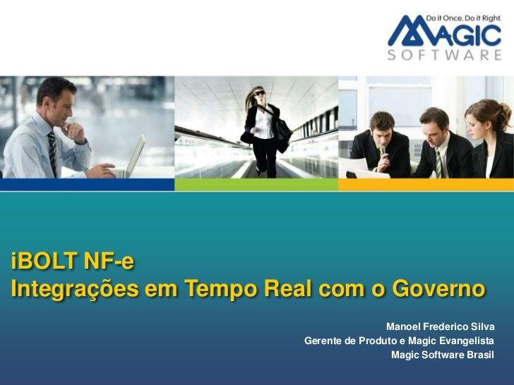 iBOLT NF-eIntegrações em Tempo Real com o Governo                                        Manoel Frederico Silva           ...