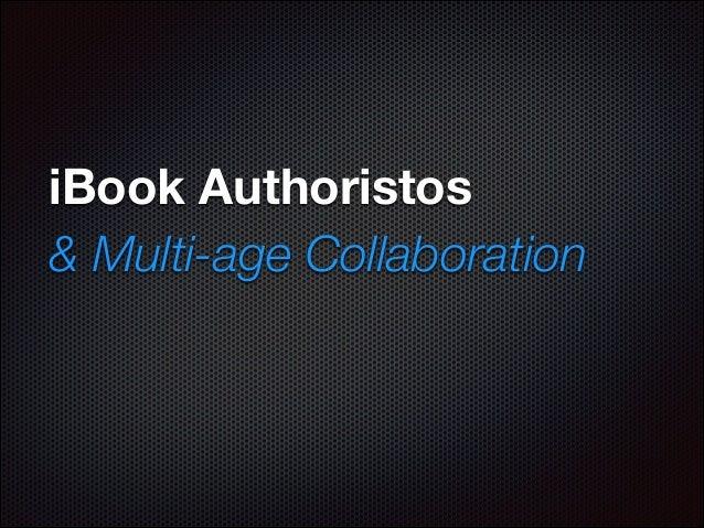 iBook Authoristos & Multi-age Collaboration