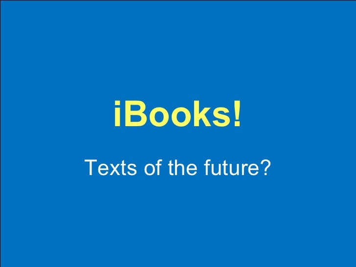 iBooks! Texts of the future?