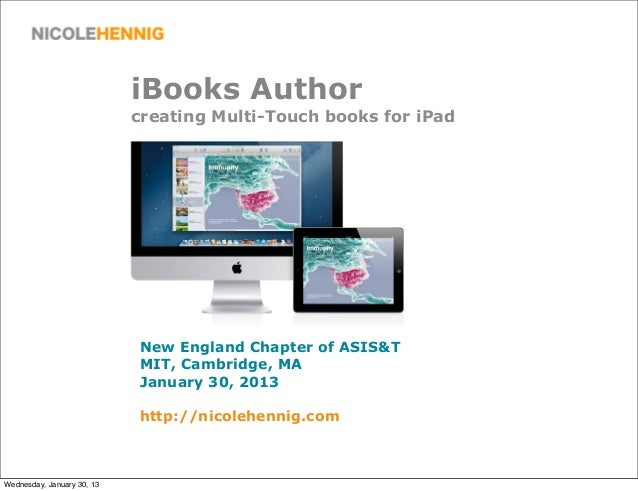 iBooks Author                            creating Multi-Touch books for iPad                            New England Chapte...