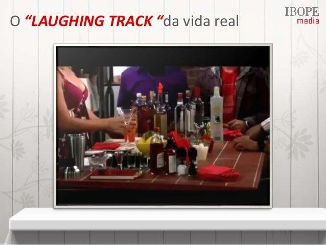 "O ""LAUGHING TRACK ""da vida real"