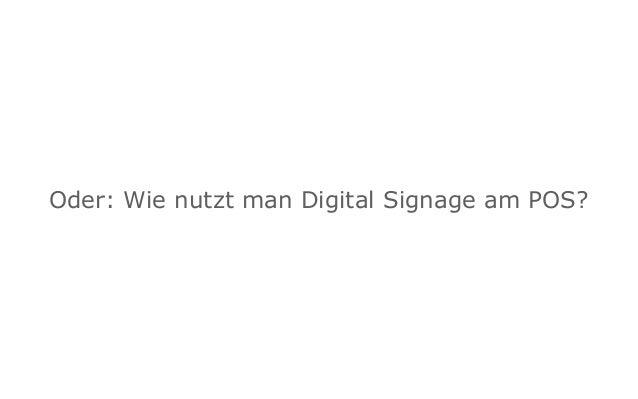 Internet revolutioniert das Plakat – Digital Signage am PoS #NEO15 Session Slide 2