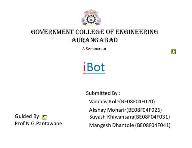 GOVERNMENT COLLEGE OF ENGINEERING AURANGABAD Submitted By : Vaibhav Kole(BE08F04F020) Akshay Moharir(BE08F04F026) Suyash K...