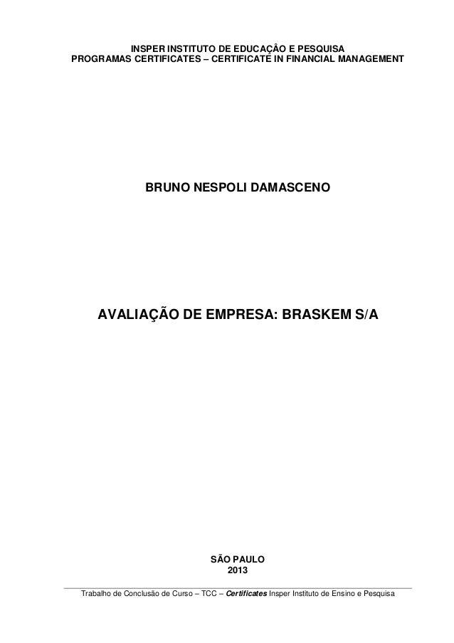 INSPER INSTITUTO DE EDUCAÇÂO E PESQUISA PROGRAMAS CERTIFICATES – CERTIFICATE IN FINANCIAL MANAGEMENT Trabalho de Conclusão...